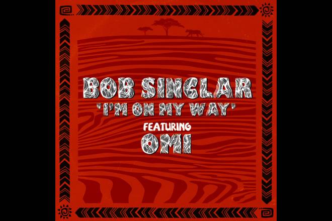 Bob Sinclair e Omi - I'm on my Way